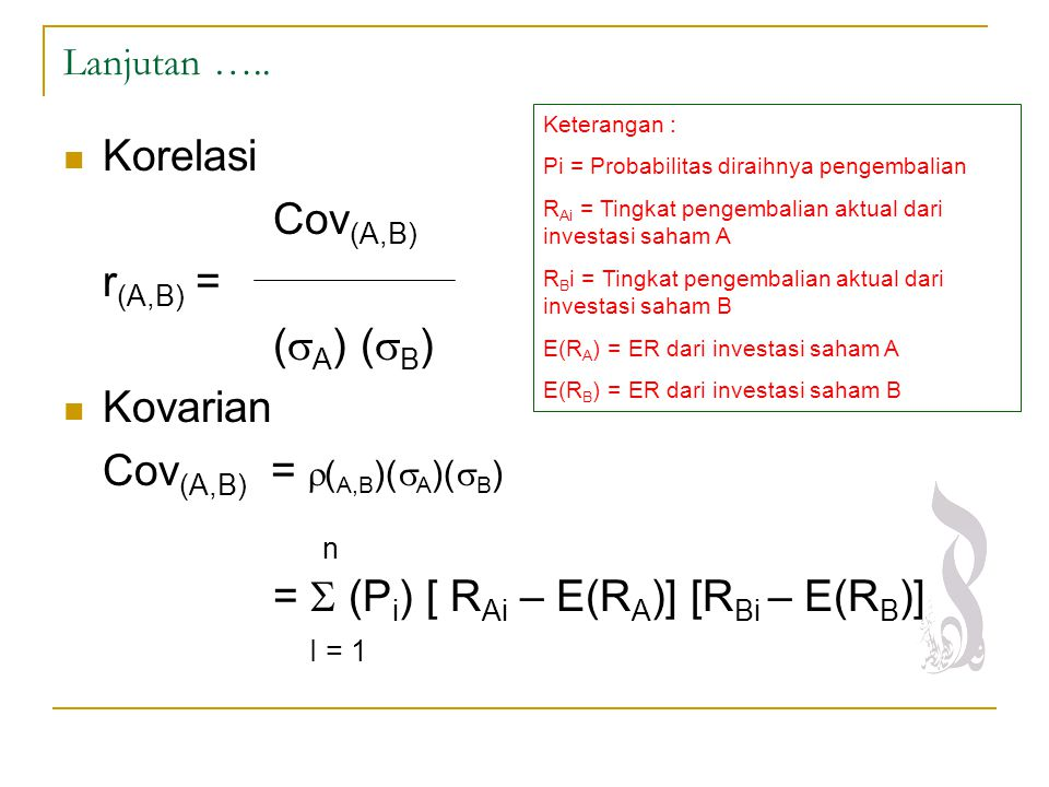 Cov(A,B) = (A,B)(A)(B) =  (Pi) [ RAi – E(RA)] [RBi – E(RB)] I = 1